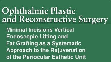 Minimal Incisions Vertical Endoscopic Lifting and Fat Grafting as a Systematic Approach to the Rejuvenation of the Periocular Esthetic Unit