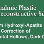Calcium Hydroxyl-Apatite for the Correction of Periorbital Hollows, Dark Circles