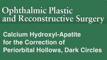 Calcium Hydroxyl-Apatite for the Correction of Periorbital Hollows, Dark Circles